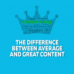 The Difference Between Average and Great Content