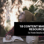 18 Content Marketing Resources for Proven Results in 2019